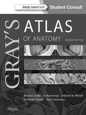 Gray's Atlas of Anatomy E-Book: Edition 2