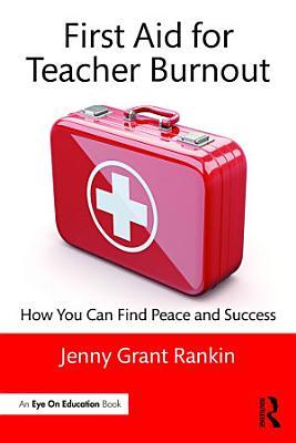 First Aid for Teacher Burnout