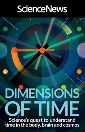 Dimensions of Time: Science's Quest to Understand Time in the Body, Brain and Cosmos