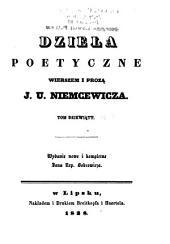 Dzieła poetyczne, wierszem i prozą J.U. Niemcewicza: Giermkowie Króla Jana; Zbigniew; Jadwiga Królowa Polska; Kazimierz Wielki
