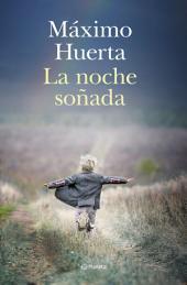 La noche soñada: Premio Primavera de Novela 2014