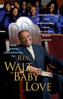 The Gospel According to Rev  Walt  Baby  Love PDF