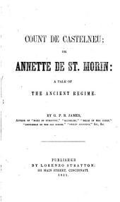 Count de Castelneu; Or, Annette de St. Morin: A Tale of the Ancient Regime