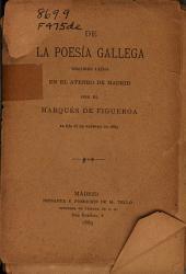 De la poesía gallega: discurso leido en el Ateneo de Madrid, el dia 11 de febrero de 1889