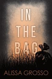 In the Bag: A Novella