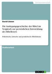 Die Auslegungsgeschichte der Bibel im Vergleich zur persönlichen Entwicklung des Bibellesers: Präkritische, kritische und postkritische Bibellektüre