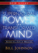 The Supernatural Power Of A Transformed Mind Book PDF