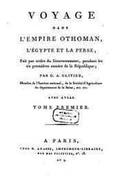 Voyage dans l'Empire Othoman, l'Egypte et la Perse: fait par ordre du gouvernement, pendant les six premières années de la République : avec atlas, Volume1