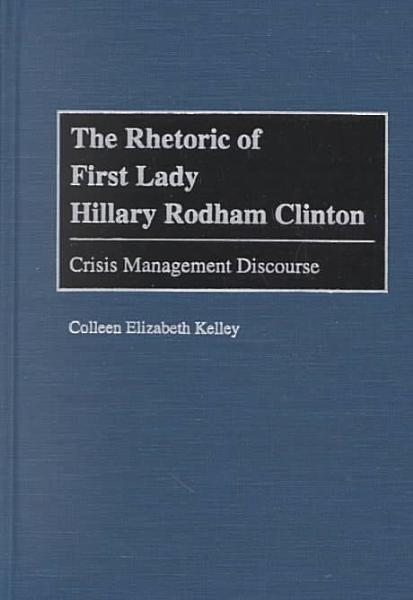 Download The Rhetoric of First Lady Hillary Rodham Clinton Book