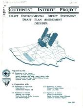 Southwest Intertie Project: draft environmental impact statement, draft plan amendment, Volume 1