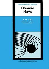 Cosmic Rays: The Commonwealth and International Library: Selected Readings in Physics