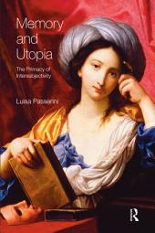 Memory and Utopia: The Primacy of Inter-Subjectivity