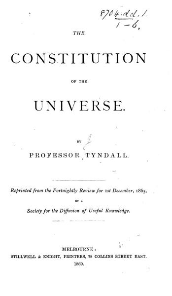 Download The Constitution of the Universe     Reprinted from the Fortnightly Review for 1st December  1865  Etc Book