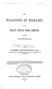 The Diagnosis of diseases of the brain, spinal cord, nerves, and their appendages