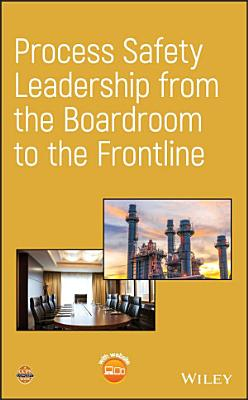 Process Safety Leadership from the Boardroom to the Frontline PDF