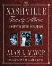 The Nashville Family Album: A Country Music Scrapbook