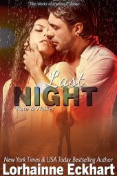 Last Night: (Mystery, Thriller, Romantic Suspense): Kate & Walker, Deadly, Dangerous & Desired
