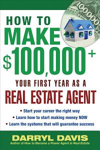 How to Make  100 000  Your First Year as a Real Estate Agent Book