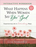 What Happens When Women Say Yes to God Interactive Workbook PDF