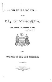 Ordinances of the City of Philadelphia, from January 1 to December 31, 1893. And Opinions of the City Solicitor