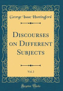 Discourses on Different Subjects, Vol. 2 (Classic Reprint)