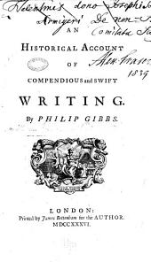 An Historical Account of Compendious and Swift Writing