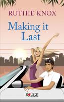 Making It Last  A Rouge Contemporary Romance PDF