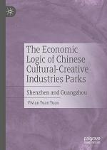 The Economic Logic of Chinese Cultural-Creative Industries Parks