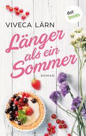 Länger als ein Sommer - Roman: JETZT BILLIGER KAUFEN