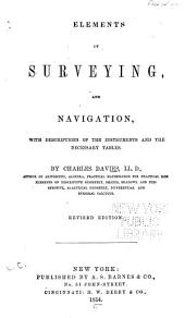 Elements of surveying, and navigation: with descriptions of the instruments and the necessary tables