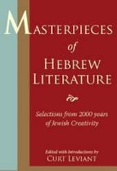 Masterpieces of Hebew Literature: Selections from 2000 Years of Jewish Creativity