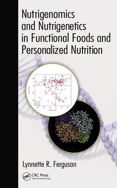Nutrigenomics and Nutrigenetics in Functional Foods and Personalized Nutrition PDF