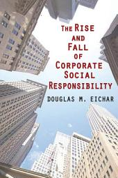 The Rise and Fall of Corporate Social Responsibility