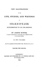 New Illustrations of the Life, Studies, and Writings of Shakespeare: Volume 2