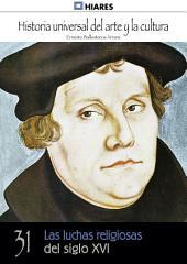 31. Las luchas religiosas del Siglo XVI.