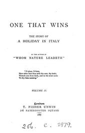 One that wins, by the author of 'Whom nature leadeth' 2 vols: Volume 2