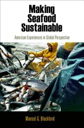 Making Seafood Sustainable: American Experiences in Global Perspective