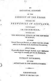 An Impartial Account of the Conduct of the Excise towards the Breweries in Scotland, particularly in Edinburgh, etc. [By Hugh Bell.]