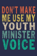 Don t Make Me Use My Youth Minister Voice
