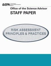 Office of the science advisor staff paper risk assessment principles   practices  PDF