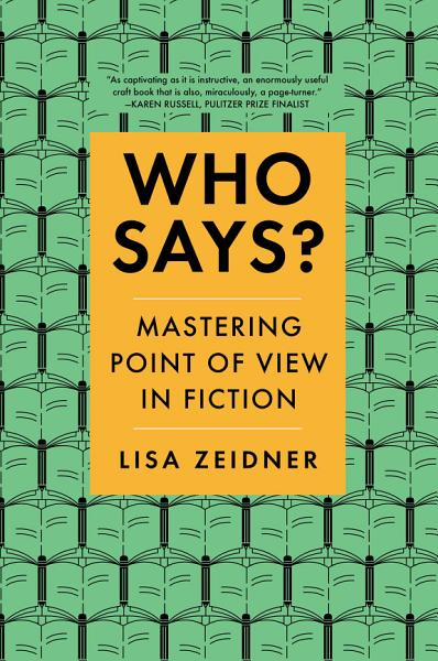 Download Who Says   Mastering Point of View in Fiction Book