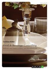 Food & Beverage Controlling: Aufwand und Nutzen in Klein- und Kleinstbetrieben