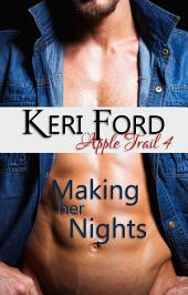 Making Her Nights (An Apple Trail Novella, 4): Making Her Nights