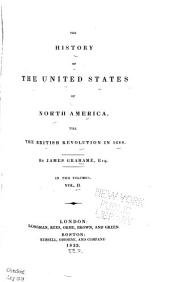 The History of the United States of North America, Till the British Revolution in 1688: Volume 2