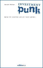 Investment Punk: Warum ihr schuftet und wir reich werden., Ausgabe 3