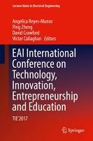 EAI International Conference on Technology  Innovation  Entrepreneurship and Education PDF