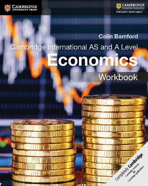 Cambridge International AS and A Level Economics Workbook PDF