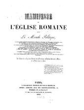 Manifeste de l'eglise Romaine dans le Monde Politique par l'auteur de la legislation generale del providence