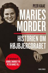 Maries morder: Historien om Højbjergdrabet
