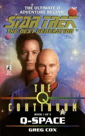 The Q Continuum: Book One: Q-Space